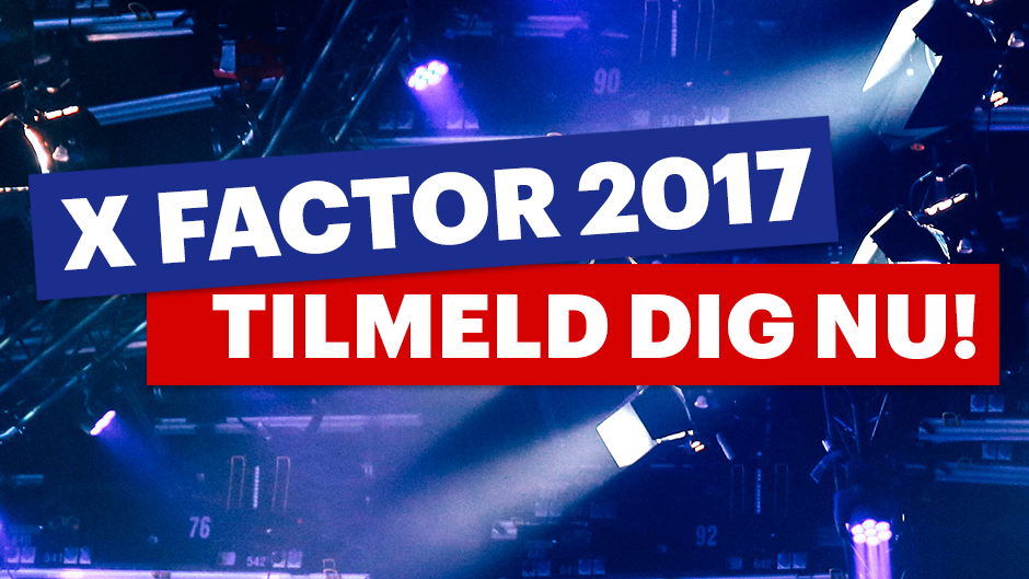 X Factor 2016 tilmelding