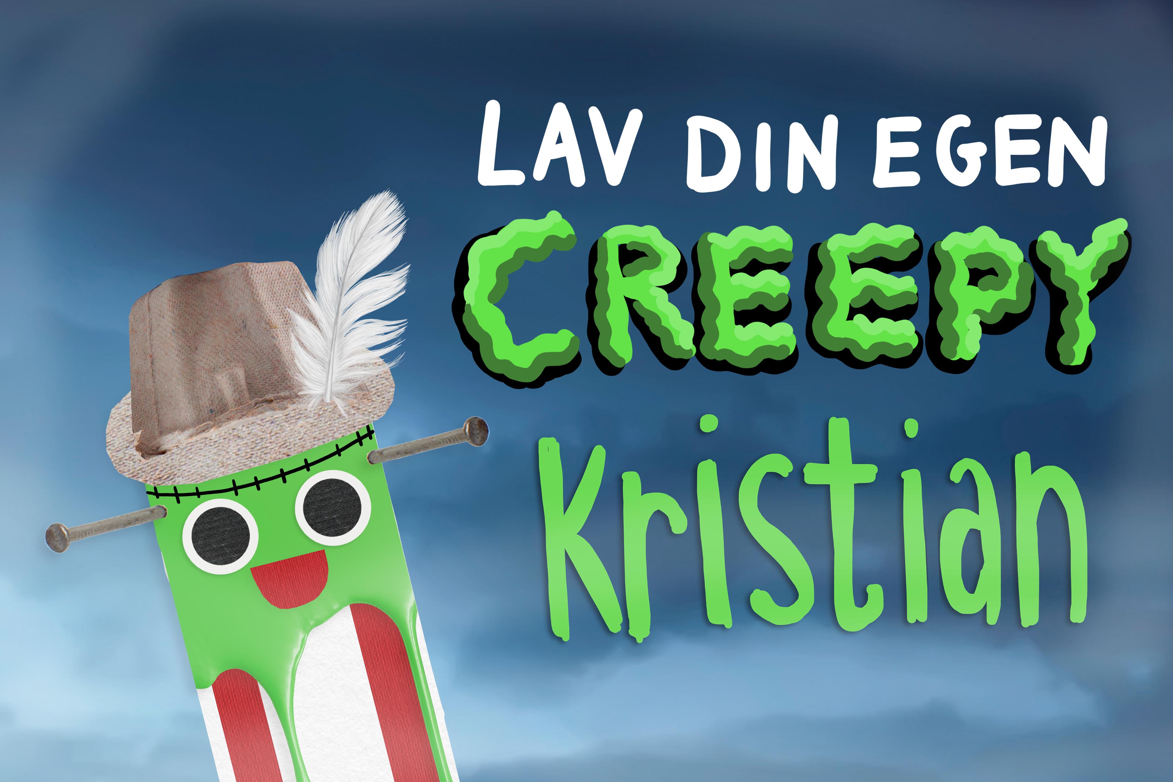 Lav din egen creepy Kristian!