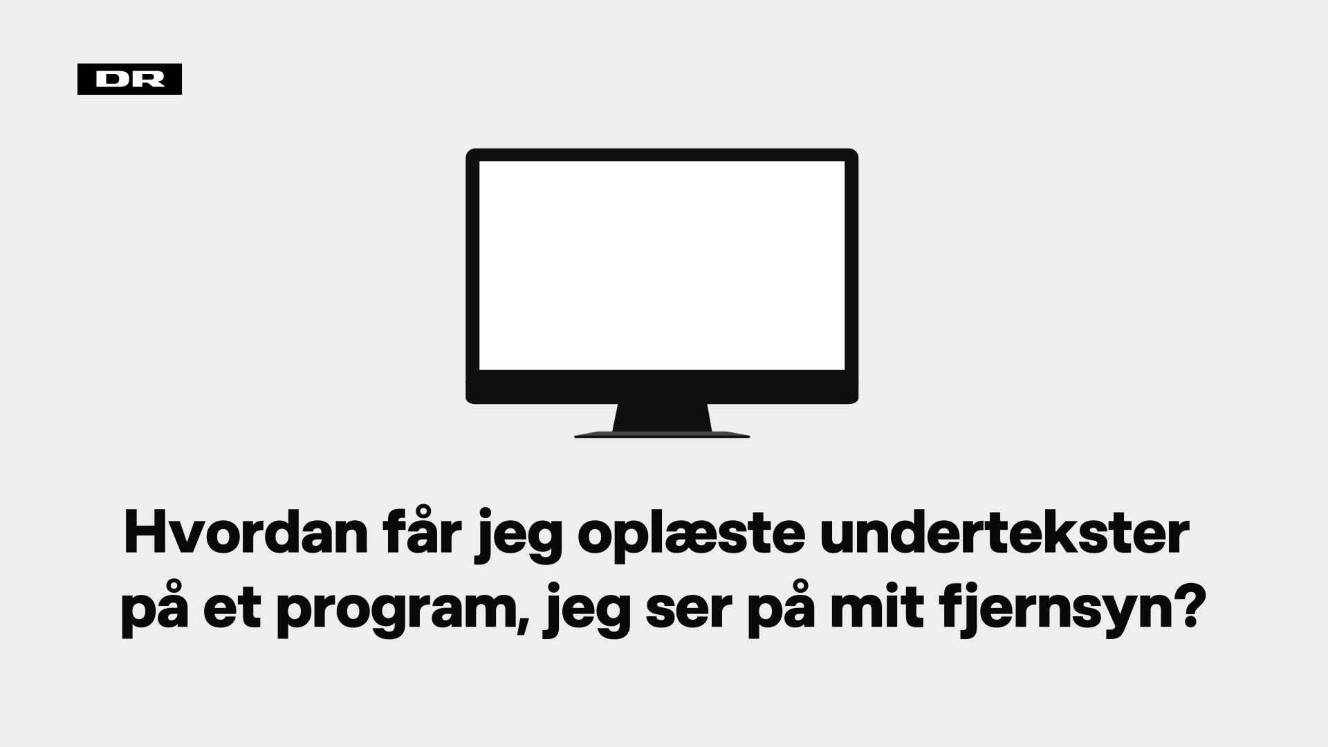 Hvordan får jeg oplæste undertekster på et program, jeg ser på mit fjernsyn?