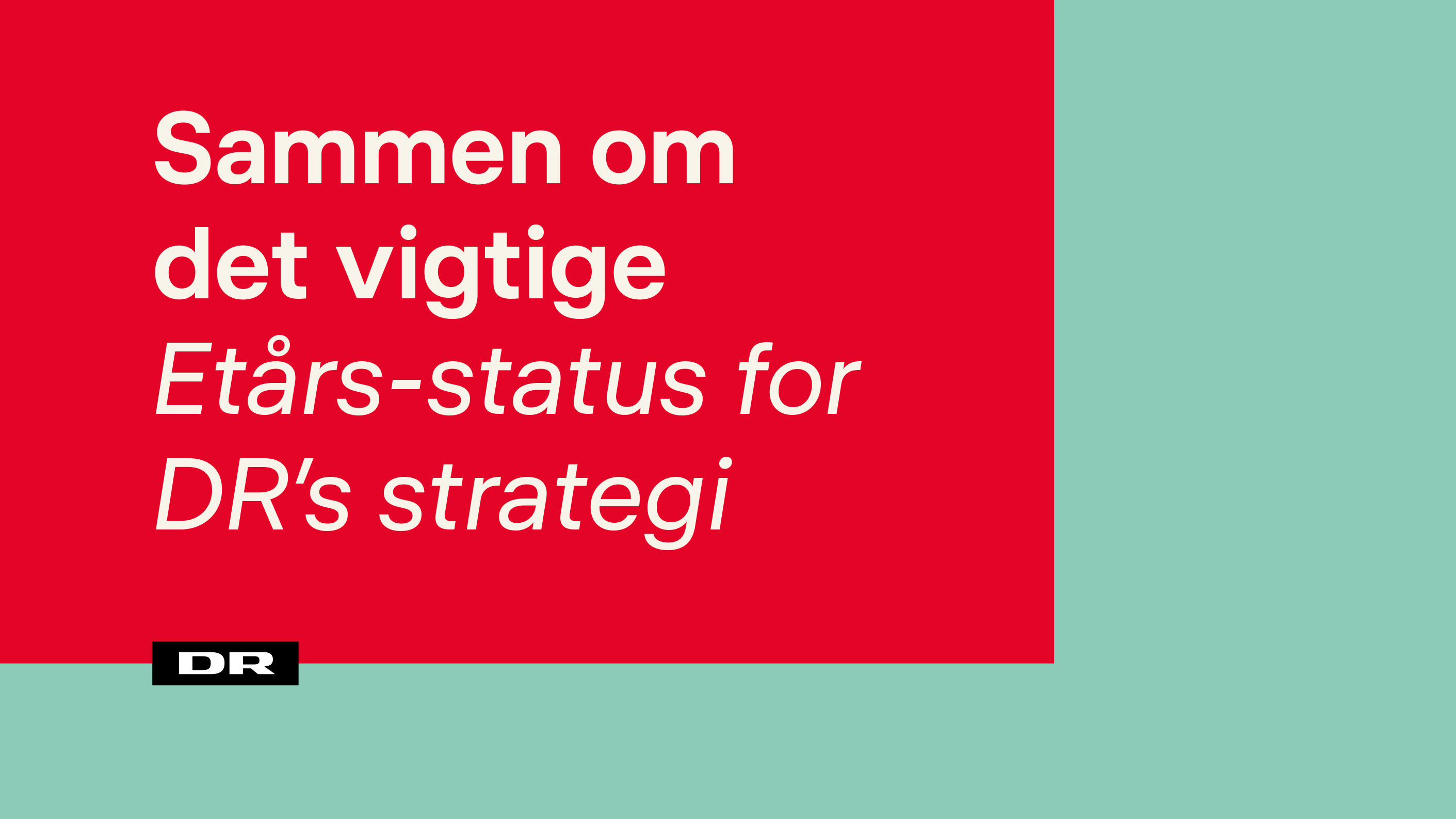 Sammen om det vigtige: Etårs-status for DR's strategi