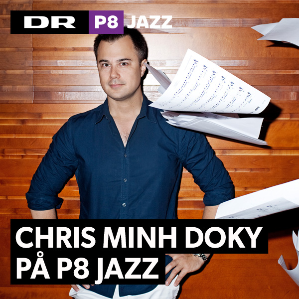 Chris Minh Doky på P8 JAZZ